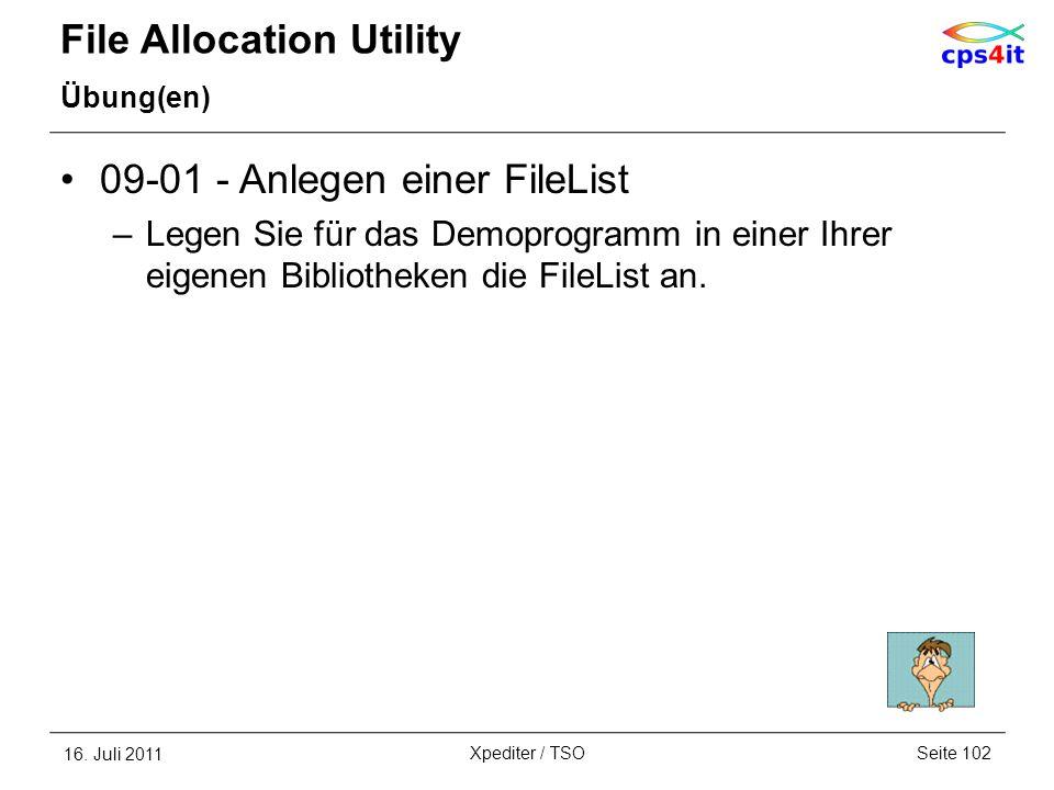 File Allocation Utility Übung(en) 09-01 - Anlegen einer FileList –Legen Sie für das Demoprogramm in einer Ihrer eigenen Bibliotheken die FileList an.