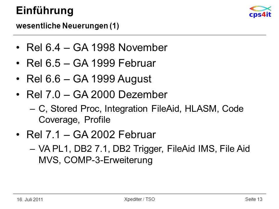 Einführung wesentliche Neuerungen (1) Rel 6.4 – GA 1998 November Rel 6.5 – GA 1999 Februar Rel 6.6 – GA 1999 August Rel 7.0 – GA 2000 Dezember –C, Sto