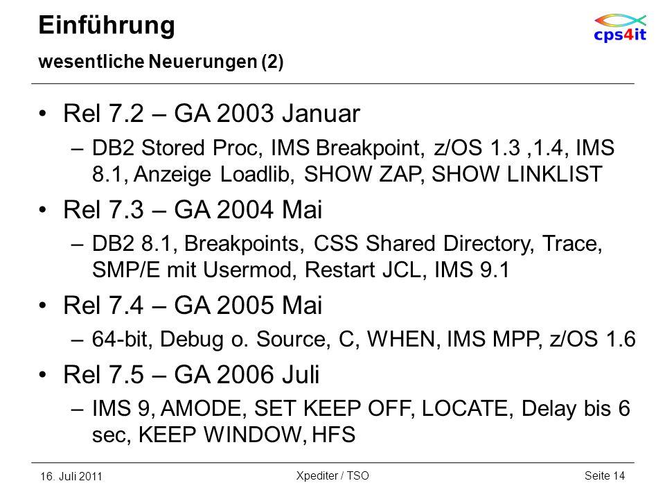Einführung wesentliche Neuerungen (2) Rel 7.2 – GA 2003 Januar –DB2 Stored Proc, IMS Breakpoint, z/OS 1.3,1.4, IMS 8.1, Anzeige Loadlib, SHOW ZAP, SHO