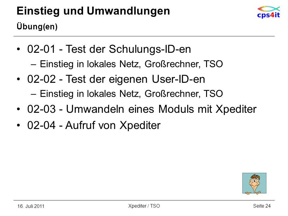 Einstieg und Umwandlungen Übung(en) 02-01 - Test der Schulungs-ID-en –Einstieg in lokales Netz, Großrechner, TSO 02-02 - Test der eigenen User-ID-en –