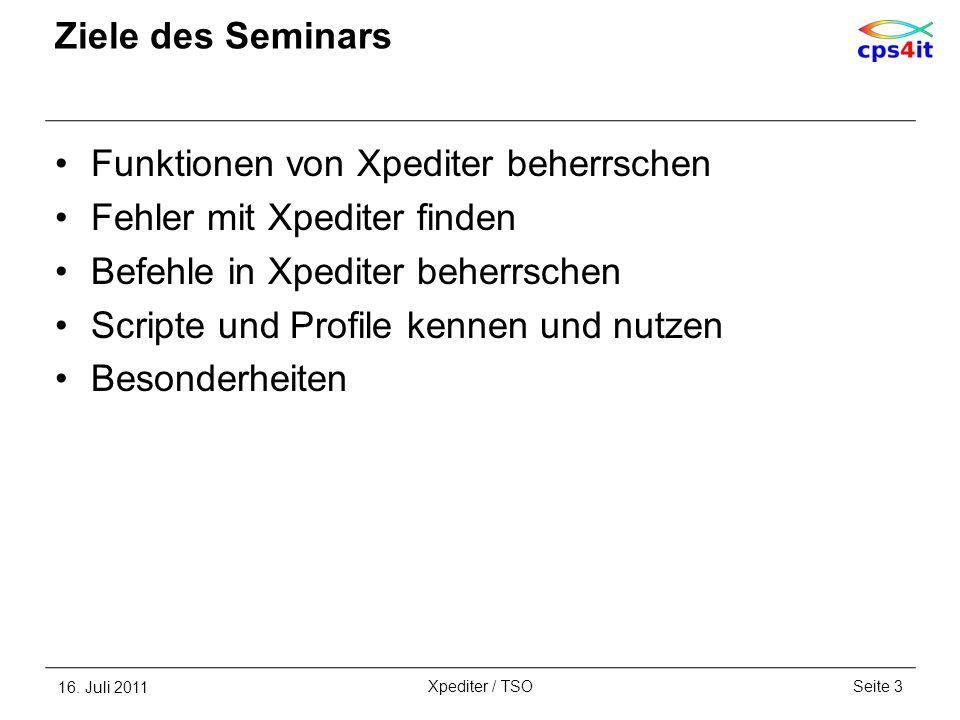 Ziele des Seminars Funktionen von Xpediter beherrschen Fehler mit Xpediter finden Befehle in Xpediter beherrschen Scripte und Profile kennen und nutze