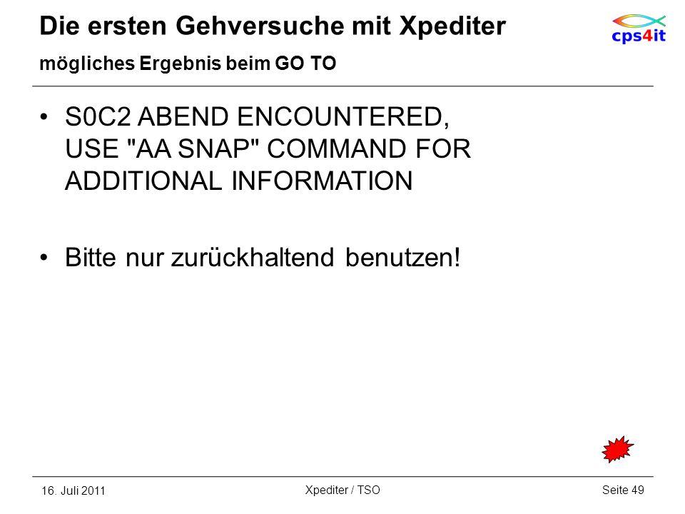 Die ersten Gehversuche mit Xpediter mögliches Ergebnis beim GO TO S0C2 ABEND ENCOUNTERED, USE