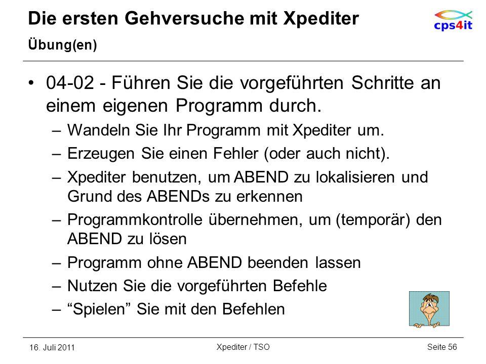 Die ersten Gehversuche mit Xpediter Übung(en) 04-02 - Führen Sie die vorgeführten Schritte an einem eigenen Programm durch. –Wandeln Sie Ihr Programm
