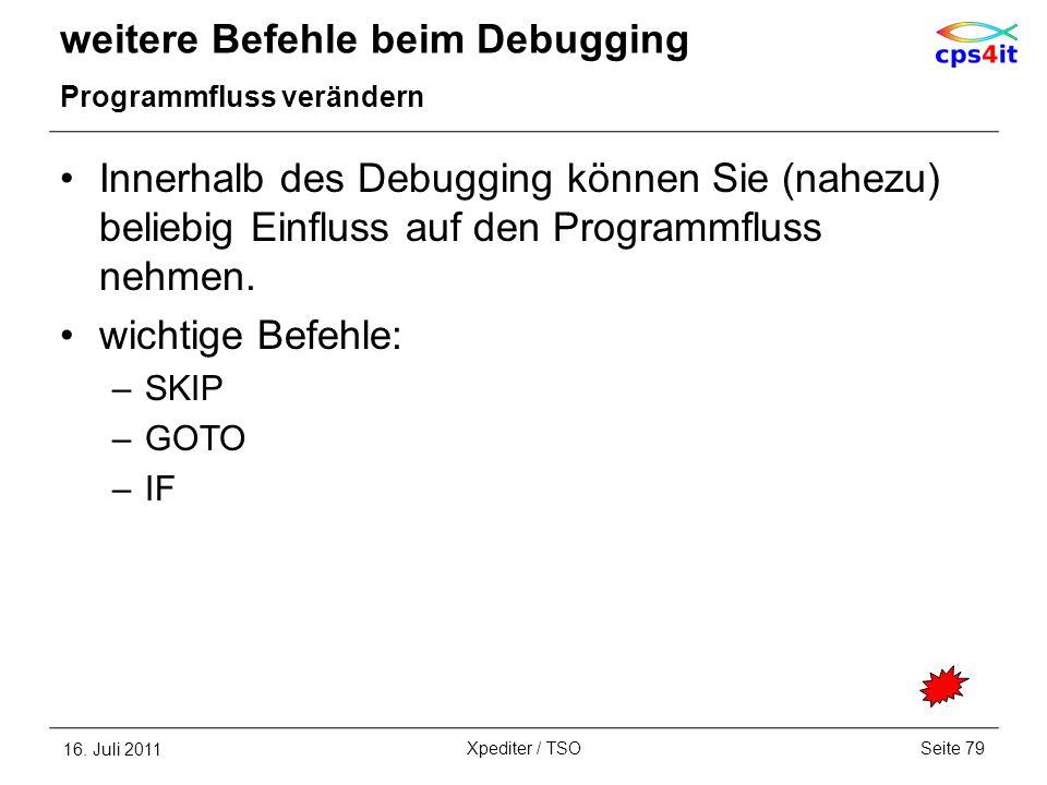 weitere Befehle beim Debugging Programmfluss verändern Innerhalb des Debugging können Sie (nahezu) beliebig Einfluss auf den Programmfluss nehmen. wic