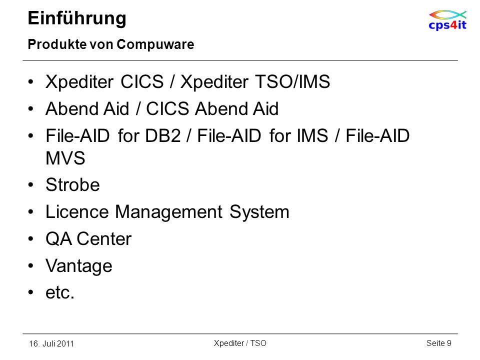 Einführung Produkte von Compuware Xpediter CICS / Xpediter TSO/IMS Abend Aid / CICS Abend Aid File-AID for DB2 / File-AID for IMS / File-AID MVS Strob