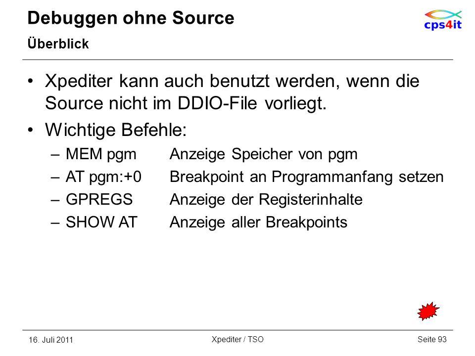 Debuggen ohne Source Überblick Xpediter kann auch benutzt werden, wenn die Source nicht im DDIO-File vorliegt. Wichtige Befehle: –MEM pgmAnzeige Speic