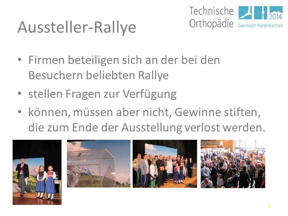 Aussteller-Rallye Firmen beteiligen sich an der bei den Besuchern beliebten Rallye stellen Fragen zur Verfügung können, müssen aber nicht, Gewinne stiften, die zum Ende der Ausstellung verlost werden.