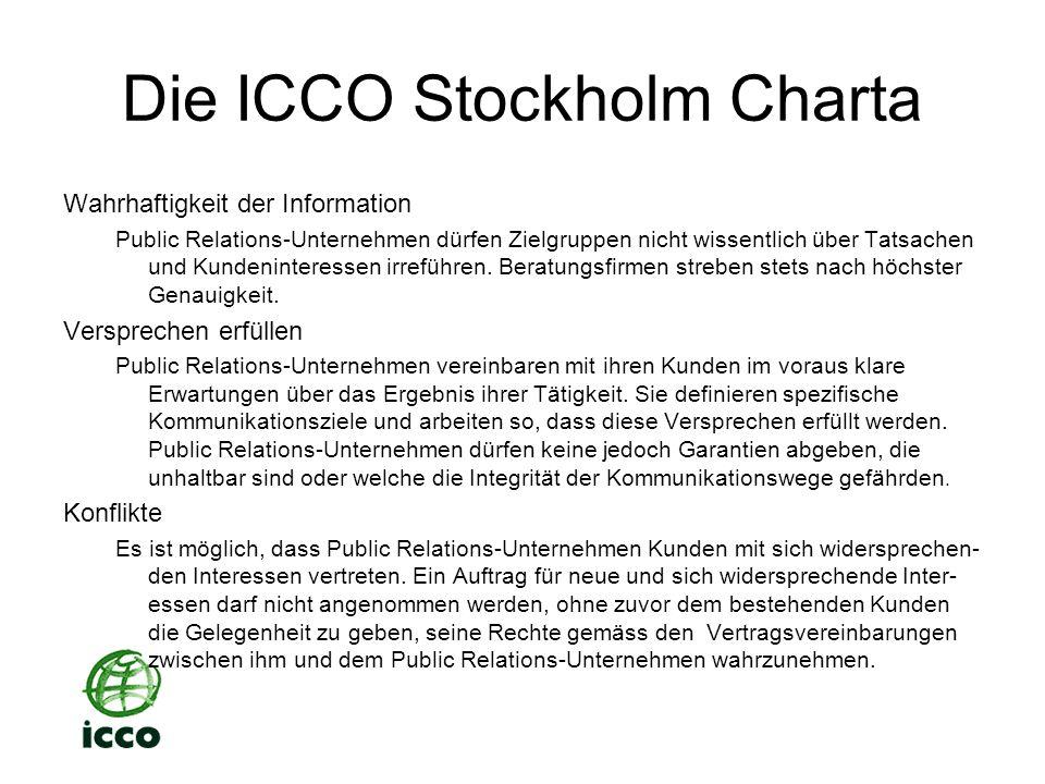 Die ICCO Stockholm Charta Wahrhaftigkeit der Information Public Relations-Unternehmen dürfen Zielgruppen nicht wissentlich über Tatsachen und Kundeninteressen irreführen.