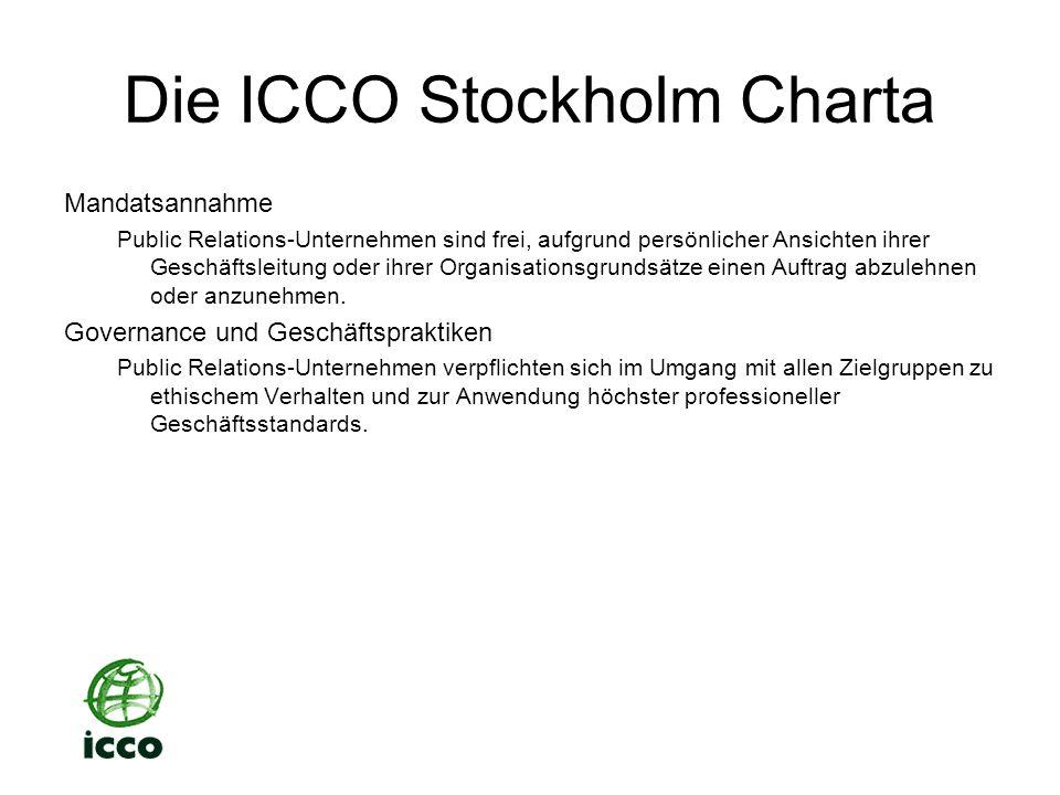 Die ICCO Stockholm Charta Mandatsannahme Public Relations-Unternehmen sind frei, aufgrund persönlicher Ansichten ihrer Geschäftsleitung oder ihrer Organisationsgrundsätze einen Auftrag abzulehnen oder anzunehmen.