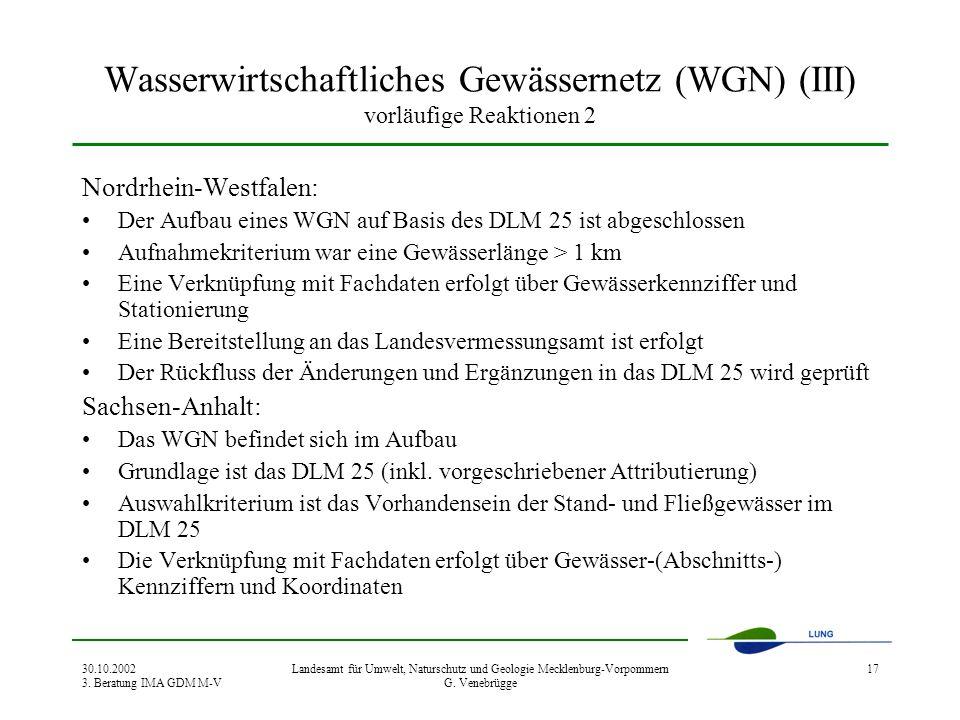 30.10.2002 3. Beratung IMA GDM M-V Landesamt für Umwelt, Naturschutz und Geologie Mecklenburg-Vorpommern G. Venebrügge 17 Wasserwirtschaftliches Gewäs