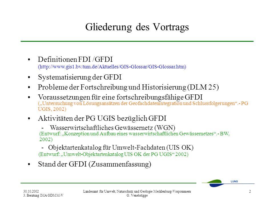 30.10.2002 3. Beratung IMA GDM M-V Landesamt für Umwelt, Naturschutz und Geologie Mecklenburg-Vorpommern G. Venebrügge 2 Gliederung des Vortrags Defin