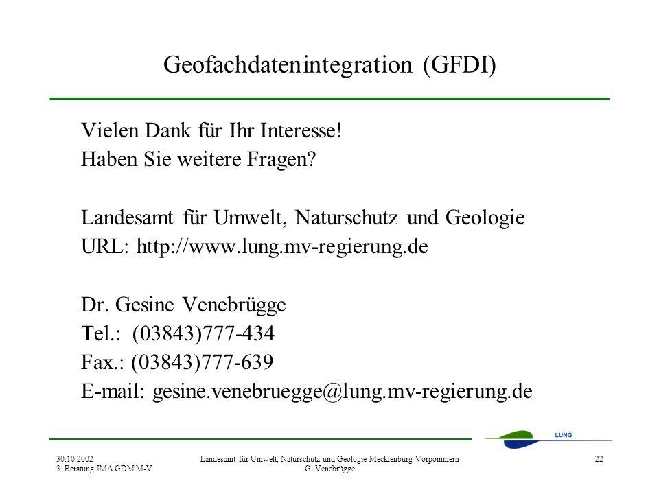 30.10.2002 3. Beratung IMA GDM M-V Landesamt für Umwelt, Naturschutz und Geologie Mecklenburg-Vorpommern G. Venebrügge 22 Geofachdatenintegration (GFD