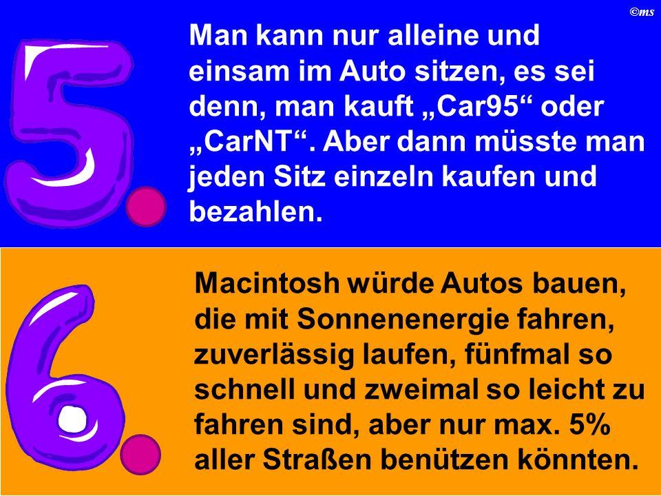 ©ms Man kann nur alleine und einsam im Auto sitzen, es sei denn, man kauft Car95 oder CarNT.