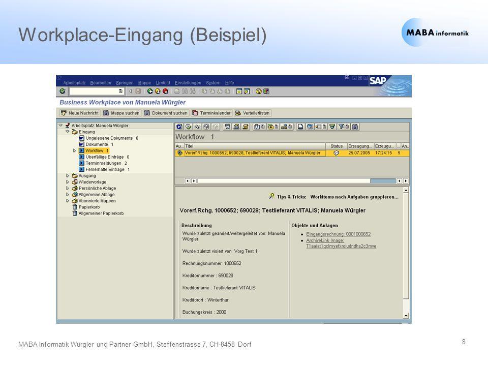 9 MABA Informatik Würgler und Partner GmbH, Steffenstrasse 7, CH-8458 Dorf Rechnungsbearbeitung mit SAP (Beispiel)