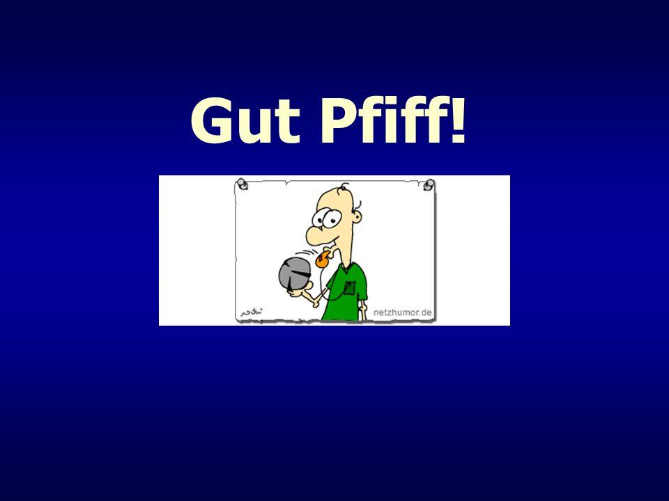Gut Pfiff!