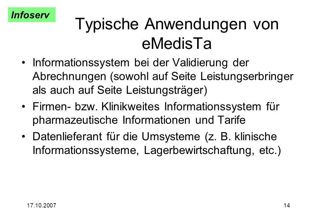 Infoserv 17.10.200714 Typische Anwendungen von eMedisTa Informationssystem bei der Validierung der Abrechnungen (sowohl auf Seite Leistungserbringer a