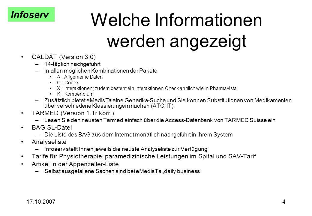 Infoserv 17.10.20074 Welche Informationen werden angezeigt GALDAT (Version 3.0) –14-täglich nachgeführt –In allen möglichen Kombinationen der Pakete A