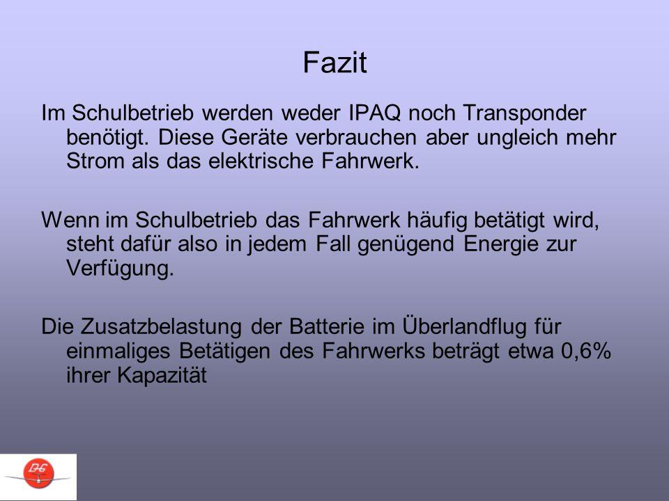Fazit Im Schulbetrieb werden weder IPAQ noch Transponder benötigt. Diese Geräte verbrauchen aber ungleich mehr Strom als das elektrische Fahrwerk. Wen