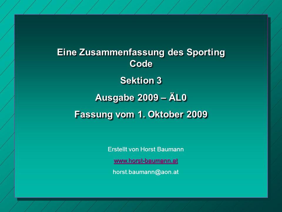 Eine Zusammenfassung des Sporting Code Sektion 3 Ausgabe 2009 – ÄL0 Fassung vom 1.