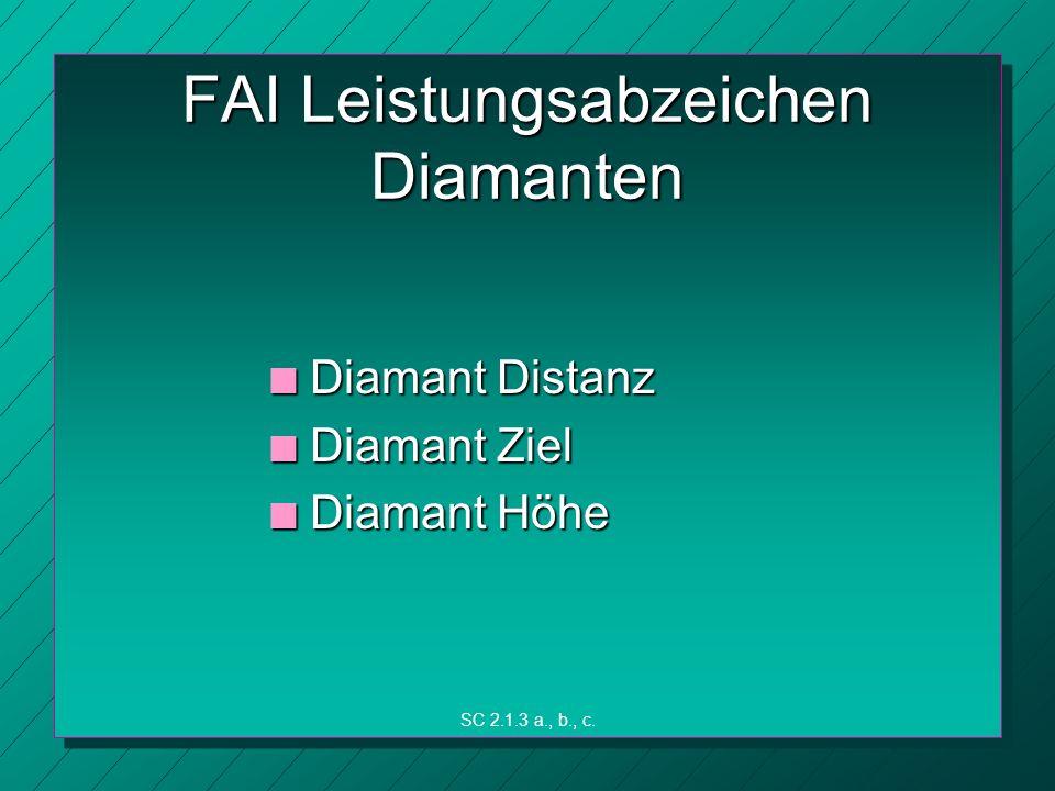 FAI Leistungsabzeichen Diamanten n Diamant Distanz n Diamant Ziel n Diamant Höhe SC 2.1.3 a., b., c.