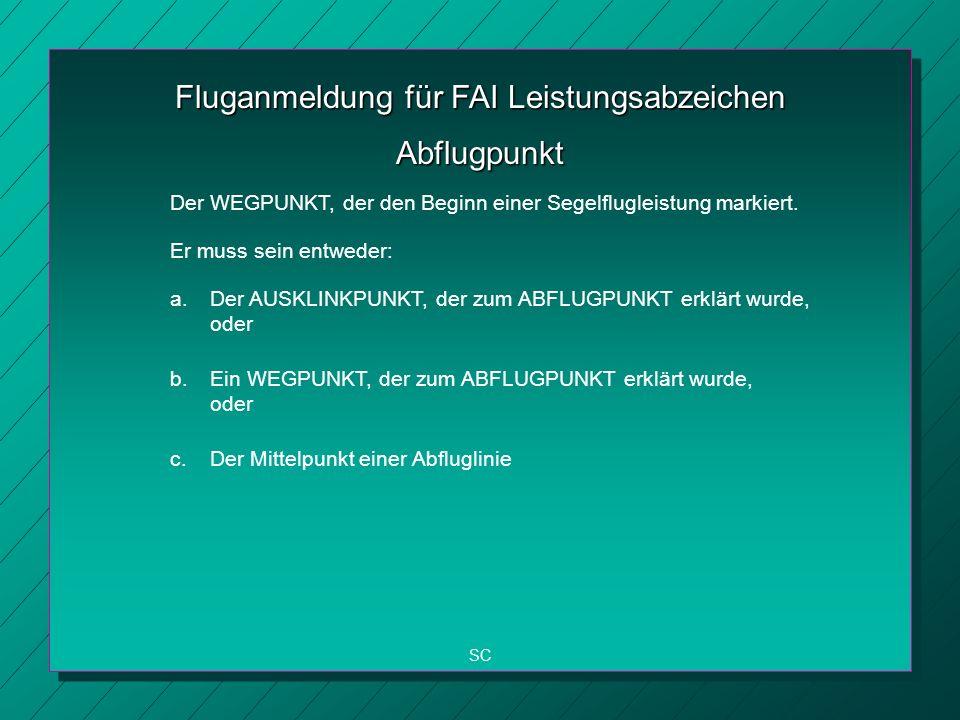 Fluganmeldung für FAI Leistungsabzeichen SC Abflugpunkt Der WEGPUNKT, der den Beginn einer Segelflugleistung markiert.