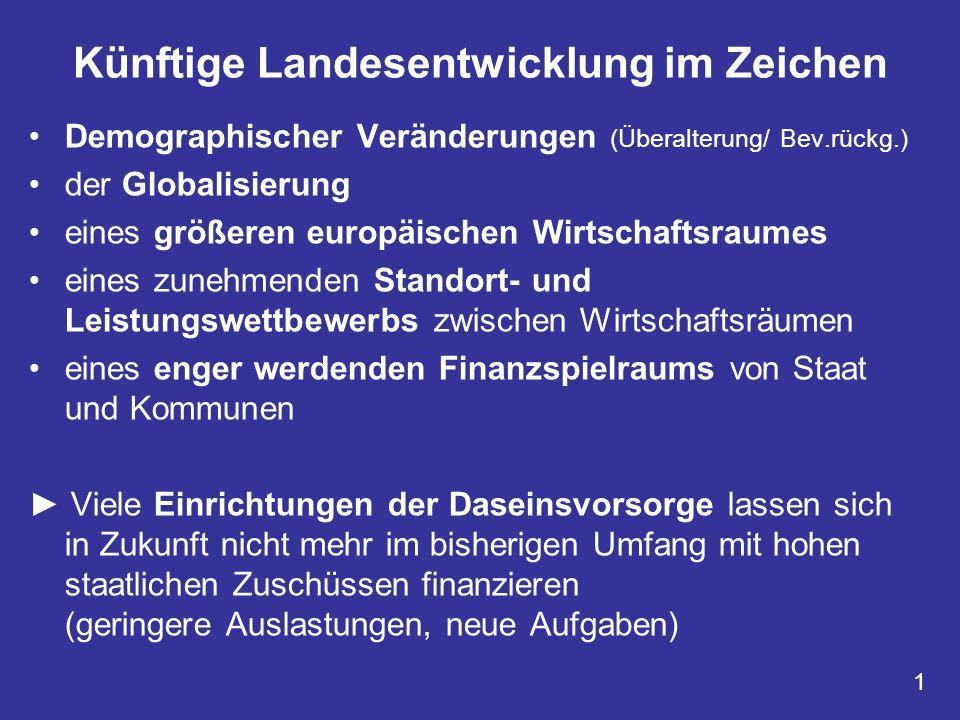 Künftige Landesentwicklung im Zeichen Demographischer Veränderungen (Überalterung/ Bev.rückg.) der Globalisierung eines größeren europäischen Wirtscha