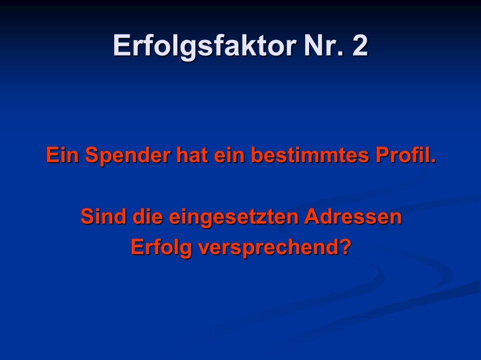 Erfolgsfaktor Nr.2 Ein Spender hat ein bestimmtes Profil.