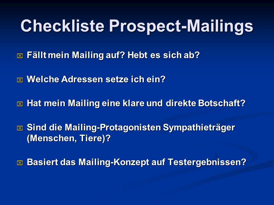 Checkliste Prospect-Mailings Fällt mein Mailing auf? Hebt es sich ab? Fällt mein Mailing auf? Hebt es sich ab? Welche Adressen setze ich ein? Welche A