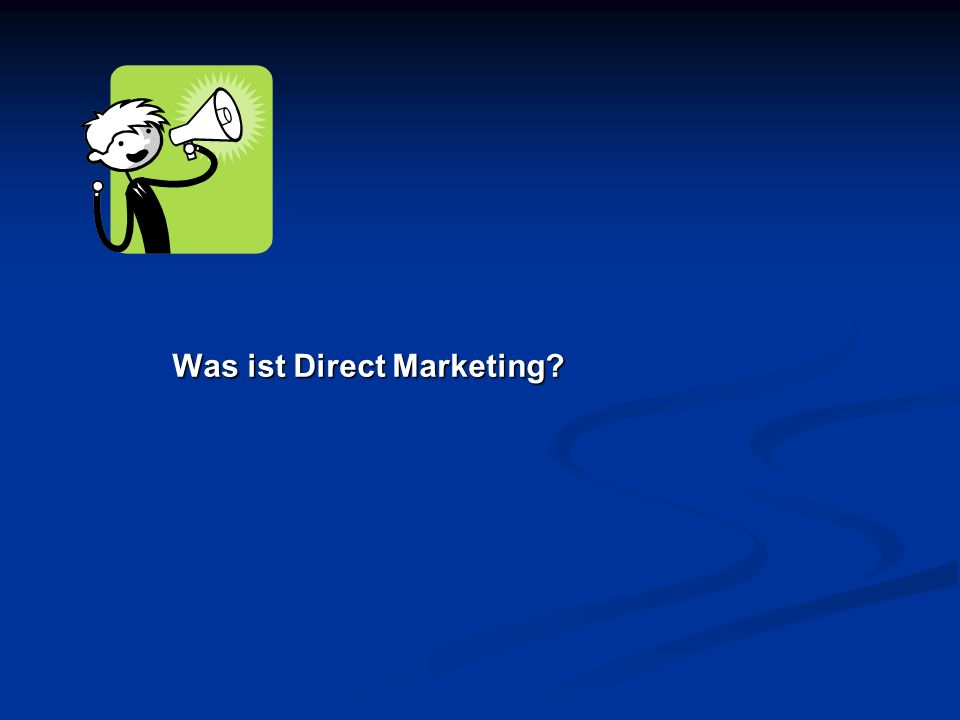 Was ist Direct Marketing?