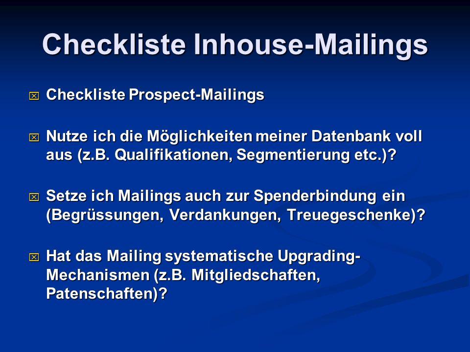 Checkliste Inhouse-Mailings Checkliste Prospect-Mailings Checkliste Prospect-Mailings Nutze ich die Möglichkeiten meiner Datenbank voll aus (z.B. Qual