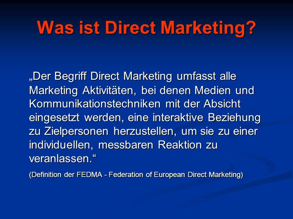 Der Begriff Direct Marketing umfasst alle Marketing Aktivitäten, bei denen Medien und Kommunikationstechniken mit der Absicht eingesetzt werden, eine interaktive Beziehung zu Zielpersonen herzustellen, um sie zu einer individuellen, messbaren Reaktion zu veranlassen.