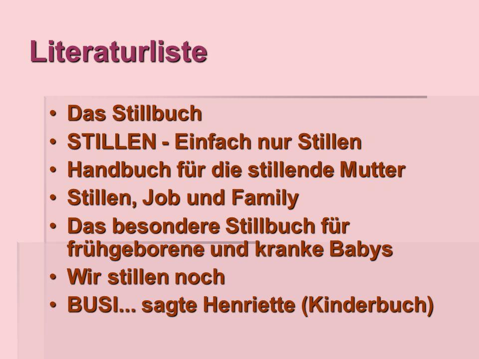 Literaturliste Das StillbuchDas Stillbuch STILLEN - Einfach nur StillenSTILLEN - Einfach nur Stillen Handbuch für die stillende MutterHandbuch für die