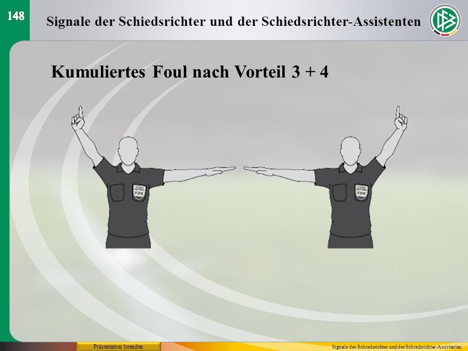 Präsentation beenden Kumuliertes Foul nach Vorteil 3 + 4 Signale der Schiedsrichter und der Schiedsrichter-Assistenten