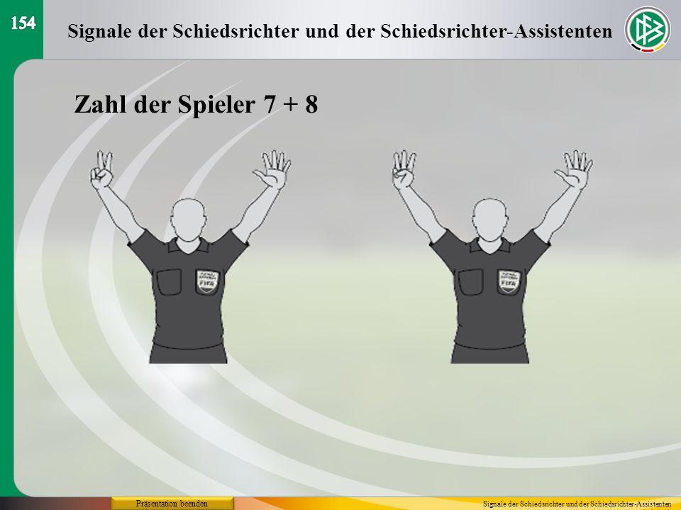 Präsentation beenden Signale der Schiedsrichter und der Schiedsrichter-Assistenten Zahl der Spieler 7 + 8