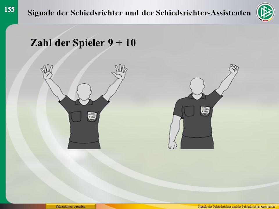 Präsentation beenden Signale der Schiedsrichter und der Schiedsrichter-Assistenten Zahl der Spieler 9 + 10