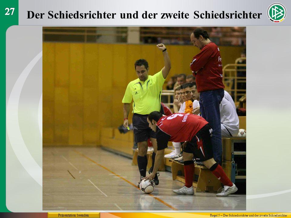 Präsentation beenden Der Schiedsrichter und der zweite Schiedsrichter Regel 5 – Der Schiedsrichter und der zweite Schiedsrichter