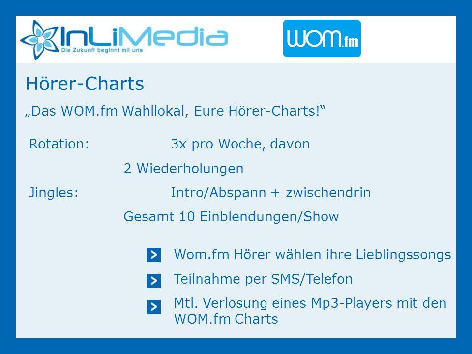 Hörer-Charts Das WOM.fm Wahllokal, Eure Hörer-Charts.