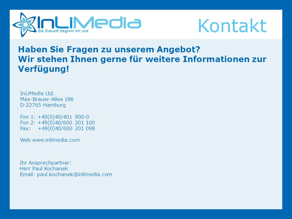 Kontakt Haben Sie Fragen zu unserem Angebot.
