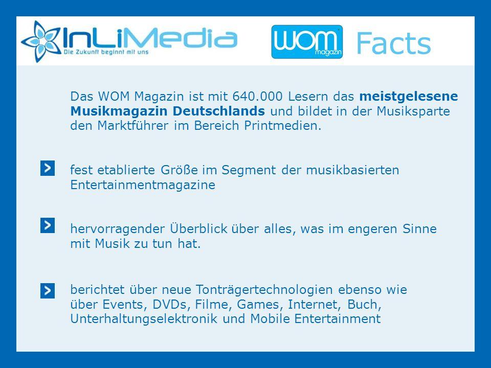 Das WOM Magazin ist mit 640.000 Lesern das meistgelesene Musikmagazin Deutschlands und bildet in der Musiksparte den Marktführer im Bereich Printmedien.