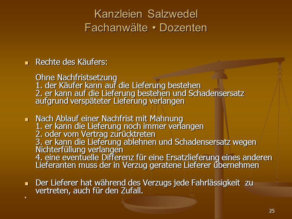 Kanzleien Salzwedel Fachanwälte Dozenten Rechte des Käufers: Ohne Nachfristsetzung 1. der Käufer kann auf die Lieferung bestehen 2. er kann auf die Li