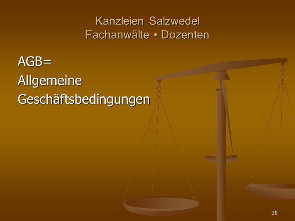 Kanzleien Salzwedel Fachanwälte Dozenten AGB=AllgemeineGeschäftsbedingungen 30
