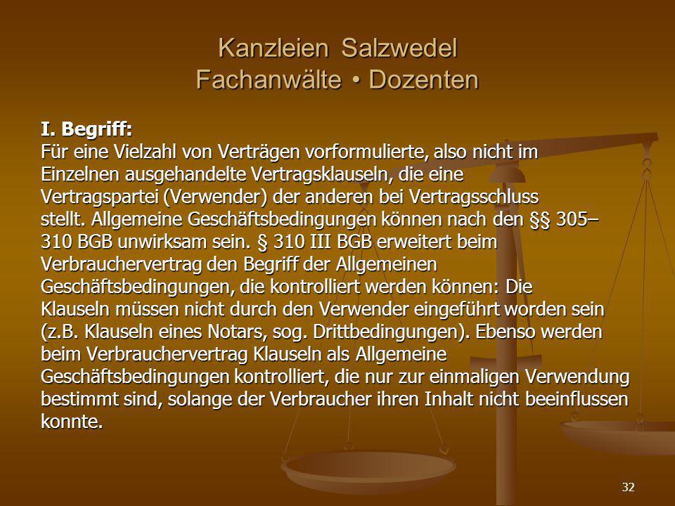 Kanzleien Salzwedel Fachanwälte Dozenten I. Begriff: Für eine Vielzahl von Verträgen vorformulierte, also nicht im Einzelnen ausgehandelte Vertragskla