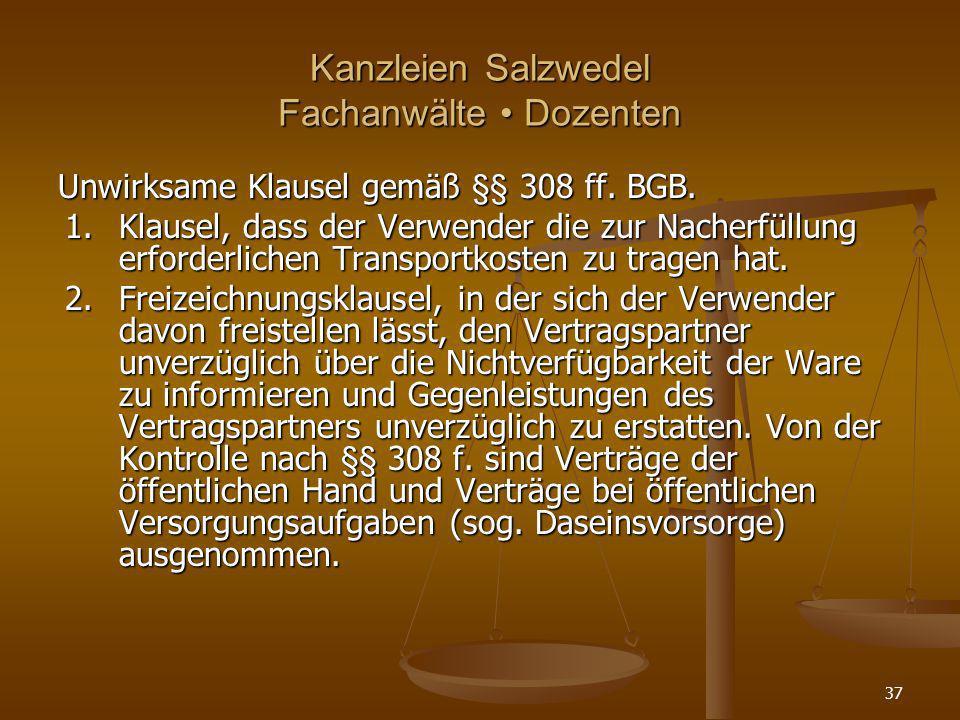 Kanzleien Salzwedel Fachanwälte Dozenten Unwirksame Klausel gemäß §§ 308 ff. BGB. 1. Klausel, dass der Verwender die zur Nacherfüllung erforderlichen