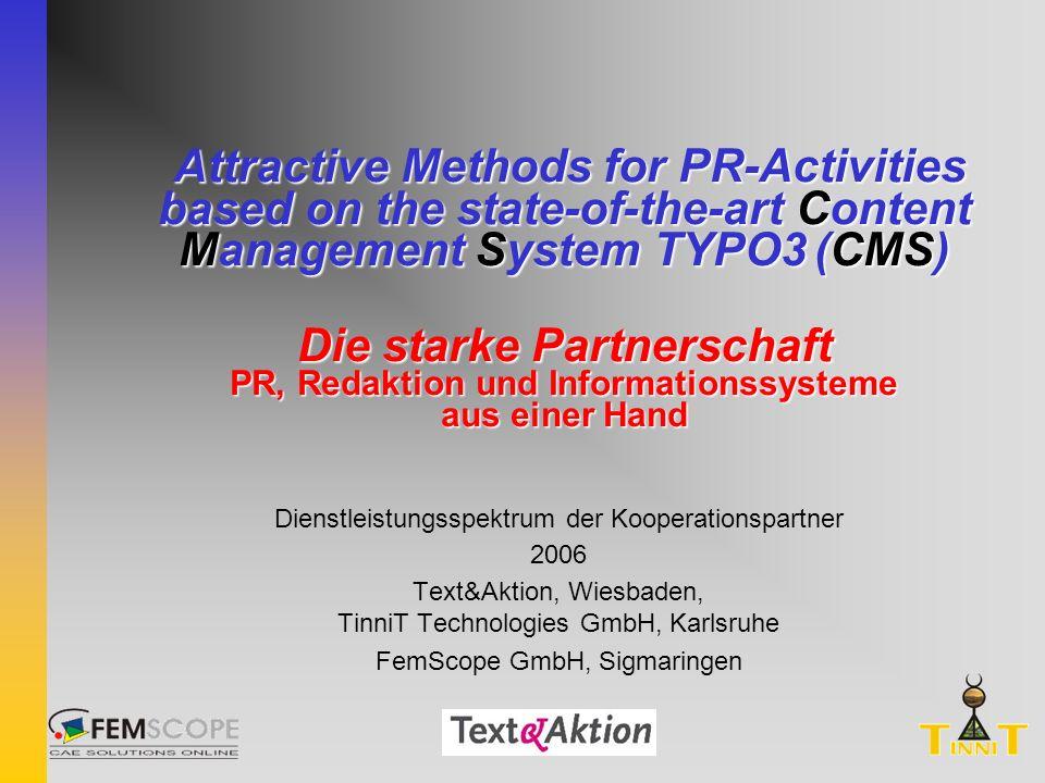 Page 2 Copyright Text&Aktion und TinniT Technologies GmbH Das Konsortium Kompetenzen und Synergien CMS Redaktion Website PR FemScope Text&Aktion TinniT