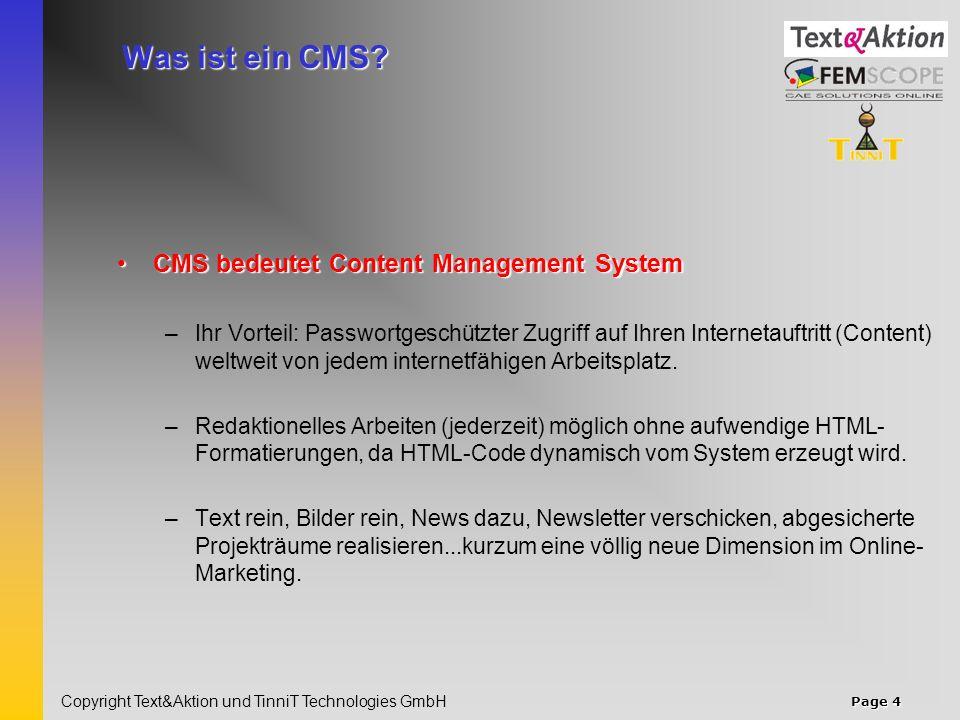 Page 4 Copyright Text&Aktion und TinniT Technologies GmbH Was ist ein CMS.