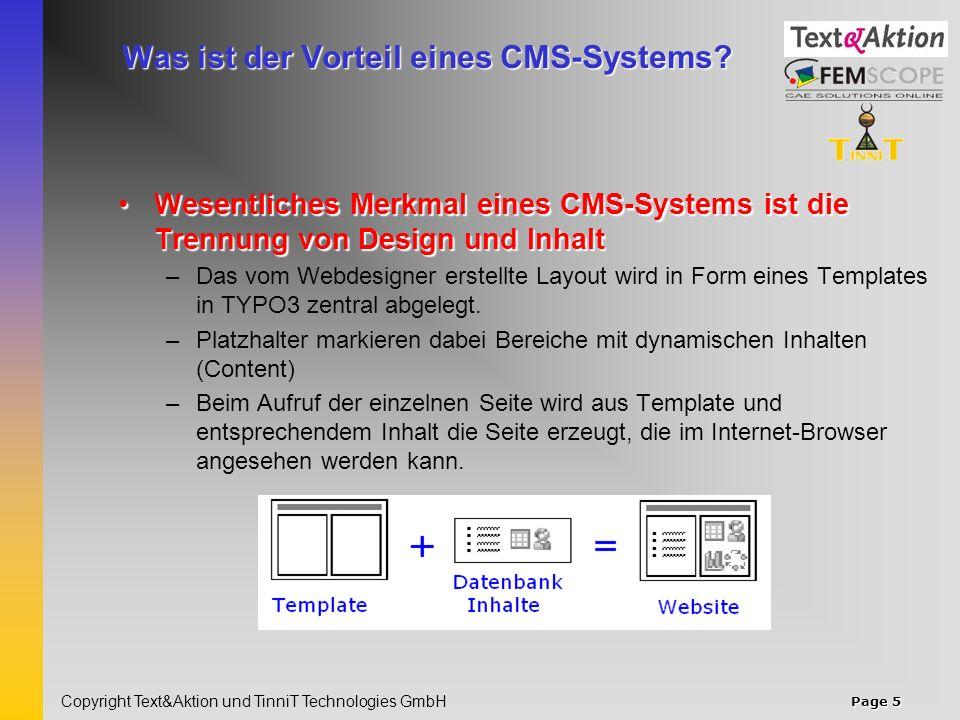 Page 6 Copyright Text&Aktion und TinniT Technologies GmbH Was ist Ihr Nutzen von einem CMS- Systems.