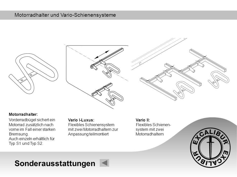 Sonderausstattungen Motorradhalter und Vario-Schienensysteme Vario II: Flexibles Schienen- system mit zwei Motorradhaltern Vario I-Luxus: Flexibles Sc