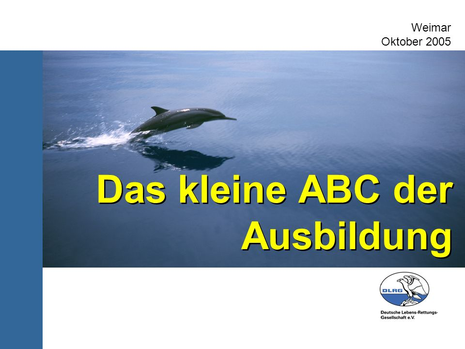 Das kleine ABC der Ausbildung Weimar Oktober 2005
