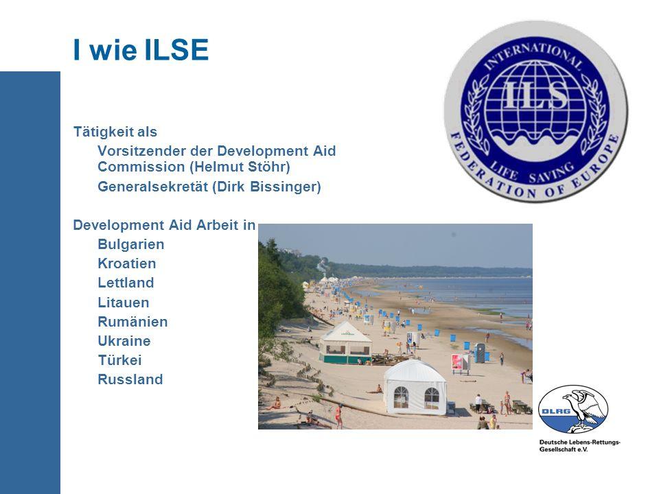 I wie ILSE Tätigkeit als Vorsitzender der Development Aid Commission (Helmut Stöhr) Generalsekretät (Dirk Bissinger) Development Aid Arbeit in... Bulg