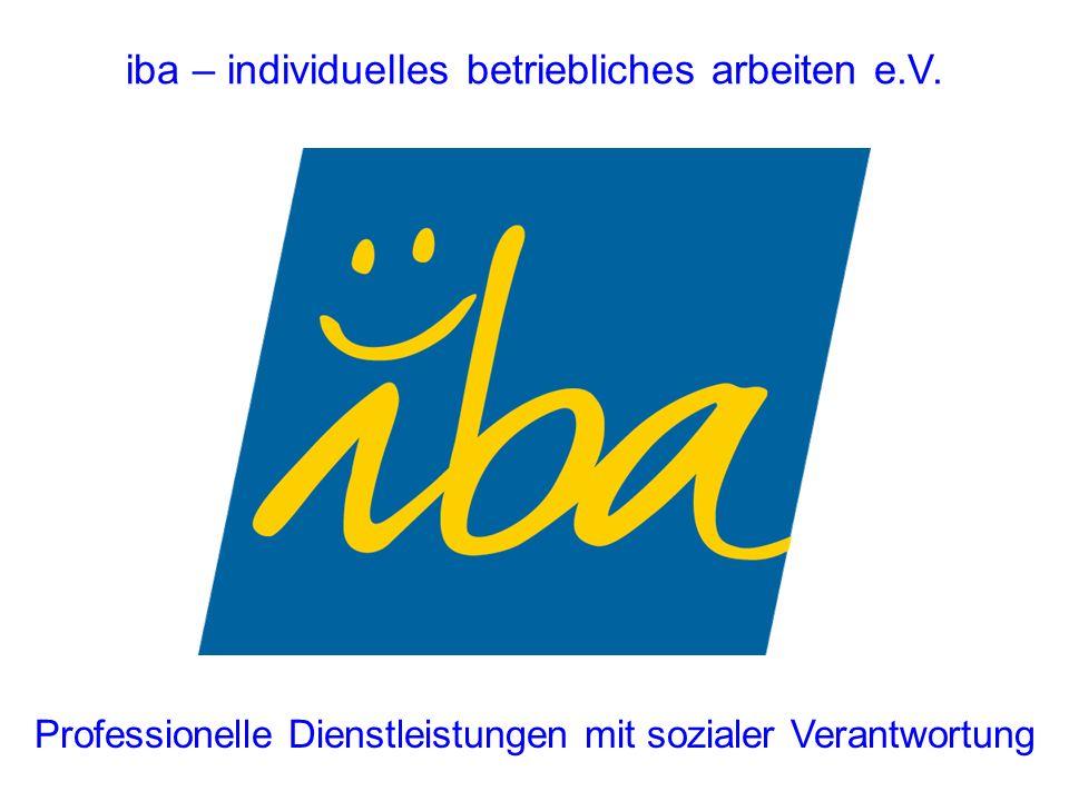 iba – individuelles betriebliches arbeiten e.V. Professionelle Dienstleistungen mit sozialer Verantwortung